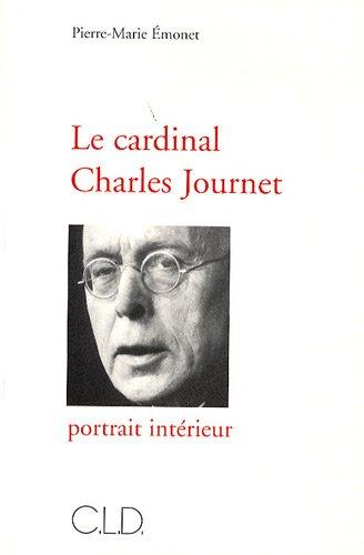 Le cardinal Charles Journet : Portrait intérieur