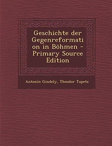 Geschichte Der Gegenreformation in Bohmen