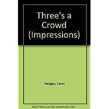 Three's a Crowd (Impressions) by Carol Hedges (1994-03-17)
