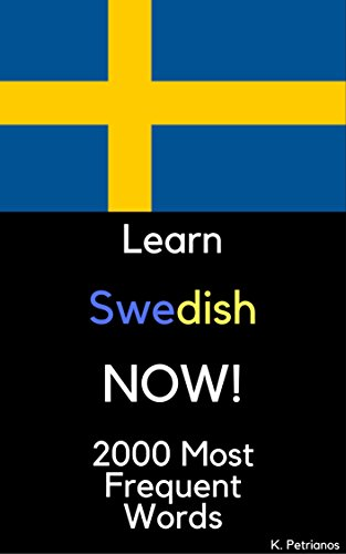 Learn Swedish NOW!: 2000 Most Frequent Words (English Edition) por Konstantinos Petrianos