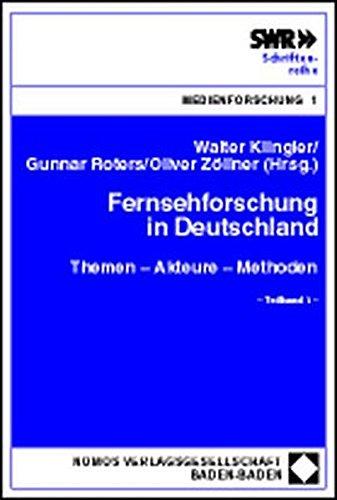 Fernsehforschung in Deutschland: Themen - Akteure - Methoden (Südwestrundfunk Schriftenreihe Medienforschung)