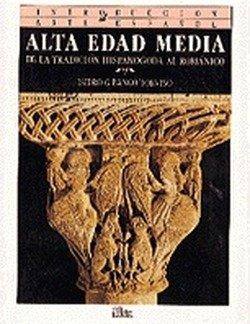 Alta Edad Media: De La Tradición Hipanogoda Al Románico