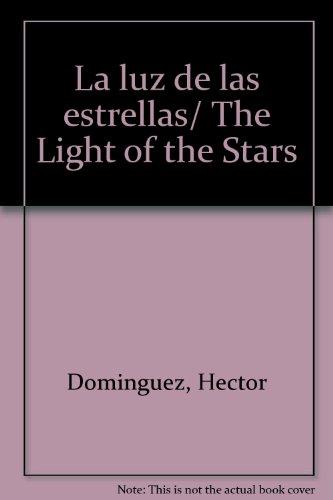 La luz de las estrellas/The Light of the Stars par DOMINGUEZ