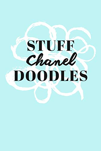 Stuff Chanel Doodles: Personalized Teal Doodle Sketchbook (6 x 9 inch) with 110 blank dot grid pages inside. -