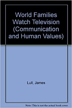 World Families Watch Television: UMI (Communication and Human Values)