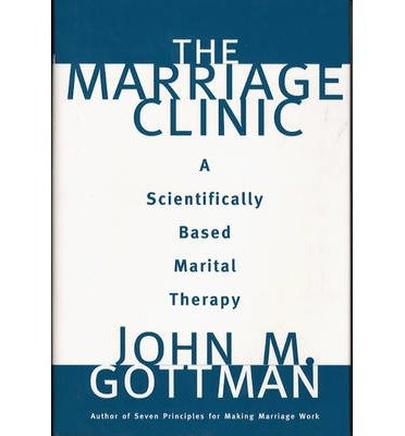 [(Marriage Clinic: A Scientifically Based Marital Therapy)] [Author: John M. Gottman] published on (September, 1999)