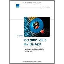 ISO 9001:2000 im Klartext: Handbuch und Arbeitshilfe für Manager