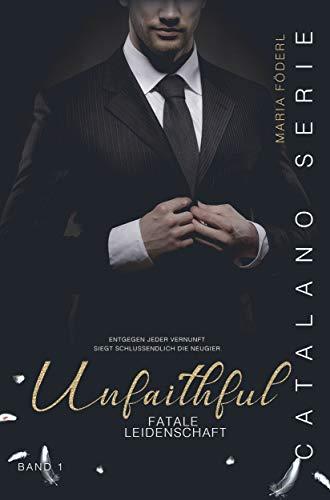 Unfaithful Fatale Leidenschaft Catalano Serie I Ebook Maria