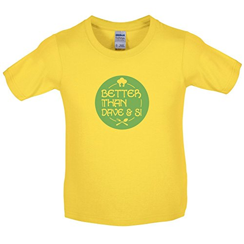 Better Than Dave And Si - Childrens / Kids T-Shirt - 10 Colours - Ages 3-14 Years