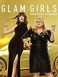 Glam Girls – Hinreißend verdorben (2019)