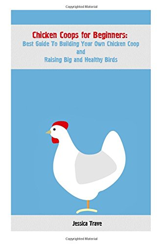 chicken-coops-for-beginners-best-guide-to-building-your-own-chicken-coop-and-raising-big-and-healthy