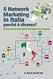 Il Network Marketing in Italia: perché è diverso?: Come...