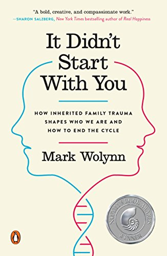 It Didn't Start with You: How Inherited Family Trauma Shapes Who We are and How to End the Cycle por Mark (Mark Wolynn) Wolynn