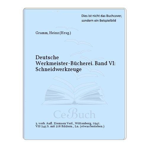 Deutsche Werkmeister-Bücherei. Band VI: Schneidwerkzeuge
