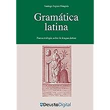 Gramática Latina: Nueva trilogía sobre la lengua latina (Letras nº 52)