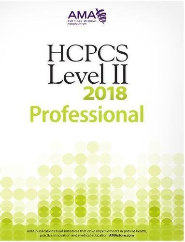 HCPCS Level II 2018 Professional Edition (Hcpcs Level II (American Medical Assn))