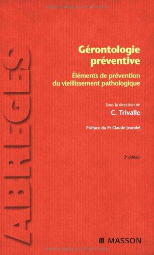 Gérontologie préventive - Eléments de prévention du vieillissement pathologique