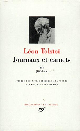 Tolstoï : Journaux et carnets, tome 3 : 1905-1910 par Léon Tolstoï