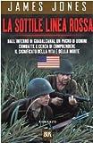 La sottile linea rossa. Dall'inferno di Guadalcanal un pugno di uomini combatte e cerca di comprendere il significato della vita e della morte