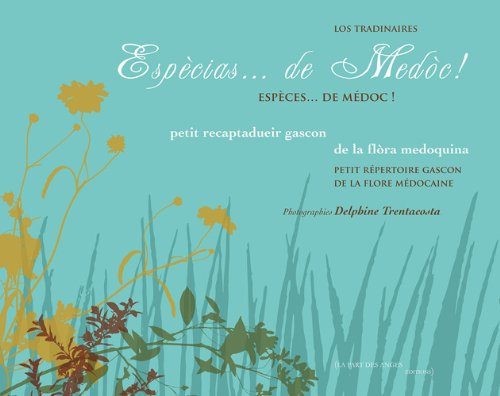 Espècias de Medòc ! : petit racaptadueir de la flòra medoquina
