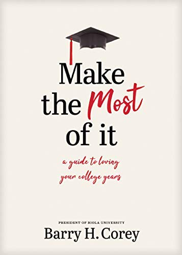 Make the Most of It: A Guide to Loving Your College Years (English Edition)