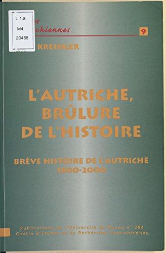 Livres gratuits L'Autriche, brûlure de l'Histoire : Brève histoire de l'Autriche de 1800 à 2000 pdf