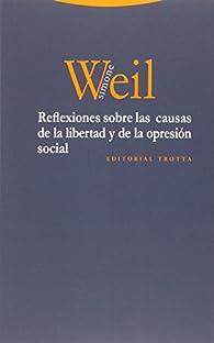 Reflexiones sobre las causas de la libertad y de la opresión social par Simone Weil