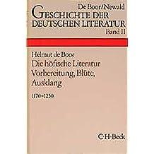 Geschichte der deutschen Literatur von den Anfängen bis zur Gegenwart, Bd.2, Die höfische Literatur