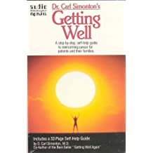 Dr. Carl Simonton's Getting Well: A Step-by Step, Self-Help Guide to Overcoming Cancer for Patients and their Families by O. Carl Simonton (1987-05-15)