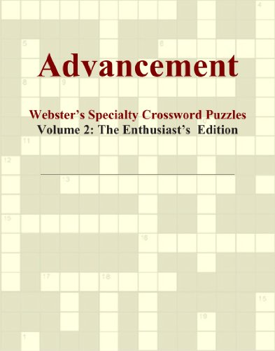 Advancement - Webster's Specialty Crossword Puzzles, Volume 2: The Enthusiast's Edition PDF Books
