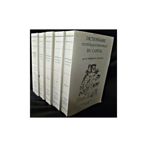Dictionnaire statistique du cantal (1852) (5 volumes)