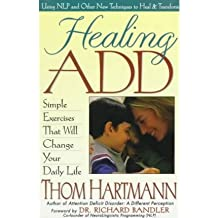 [( Healing Add: Simple Exercises That Will Change Your Daily Life - By Hartmann, Thom ( Author ) Paperback Mar - 1998)] Paperback