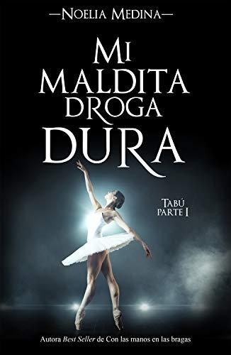 Descargar gratis Mi maldita droga dura de Noelia Medina en pdf