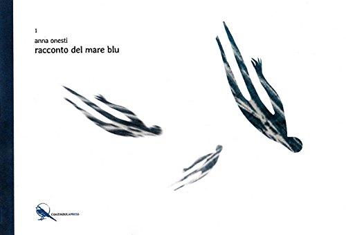 Anna Onesti. Racconto del mare blu. Ediz. illustrata (Gratia artis)