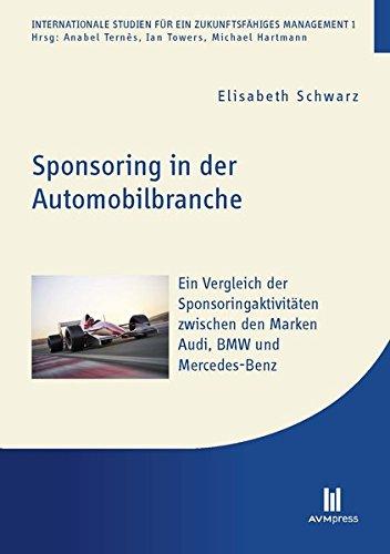 Sponsoring in der Automobilbranche: Ein Vergleich der Sponsoringaktivitäten zwischen den Marken Audi, BMW und Mercedes-Benz
