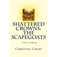 Shattered Crowns: The Scapegoats (Shattered Crowns Trilogy Book 1)