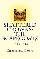 Shattered Crowns: The Scapegoats (Shattered Crowns Trilogy Book 1) (English Edition)