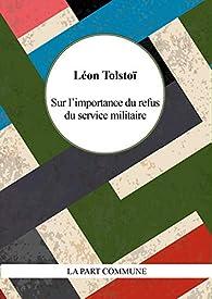 Sur l'Importance du Refus du Service Militaire par Léon Tolstoï