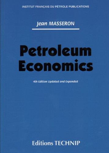 Petroleum Economics (Publications de L'Institut Francais Du Petrole)