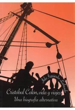 Cristóbal Colón, vida y viajes: Una biografía alternativa