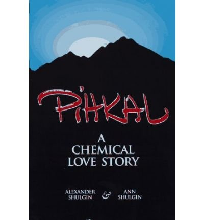 Pihkal A Chemical Love Story by Shulgin, Ann ( AUTHOR ) May-22-1995 Paperback