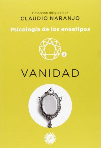 Psicología de los eneatipos: Vanidad par Claudio Naranjo