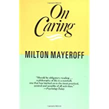 On Caring by Milton Mayeroff (1990-09-28)