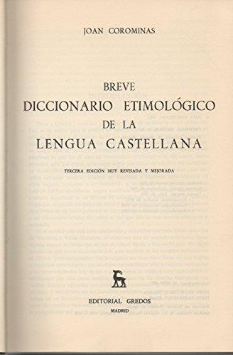 Breve diccionario etimologico de la lengua castellana por Joan Coromines Y Vigneaux