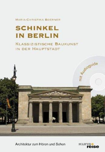 Schinkel in Berlin: Klassizistische Baukunst in der Hauptstadt