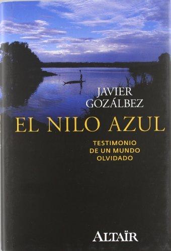 El Nilo Azul: Testimonio de un mundo olvidado por Fco. Javier Gozálbez Esteve