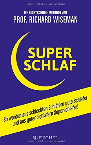 SUPERSCHLAF: So werden aus schlechten Schläfern gute Schläfer und aus guten Schläfern Superschläfer (Fischer Paperback) -