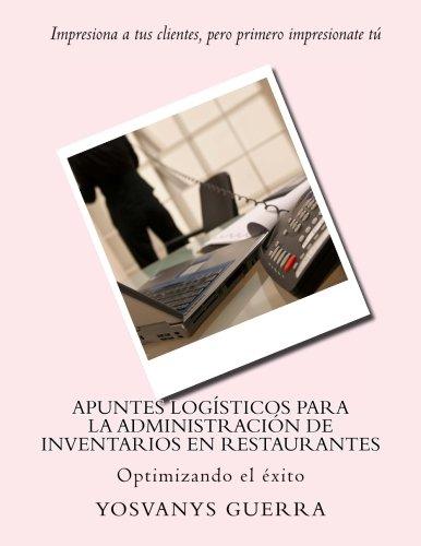 Apuntes logísticos para la administración de inventarios en restaurantes: Optimizando el éxito