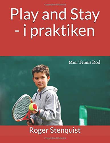Play and Stay - i praktiken: Mini Tennis Röd (On Court)