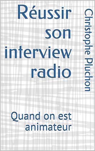 Couverture du livre Réussir son interview radio: Quand on est animateur